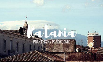 Katania – subiektywny przewodnik po mieście