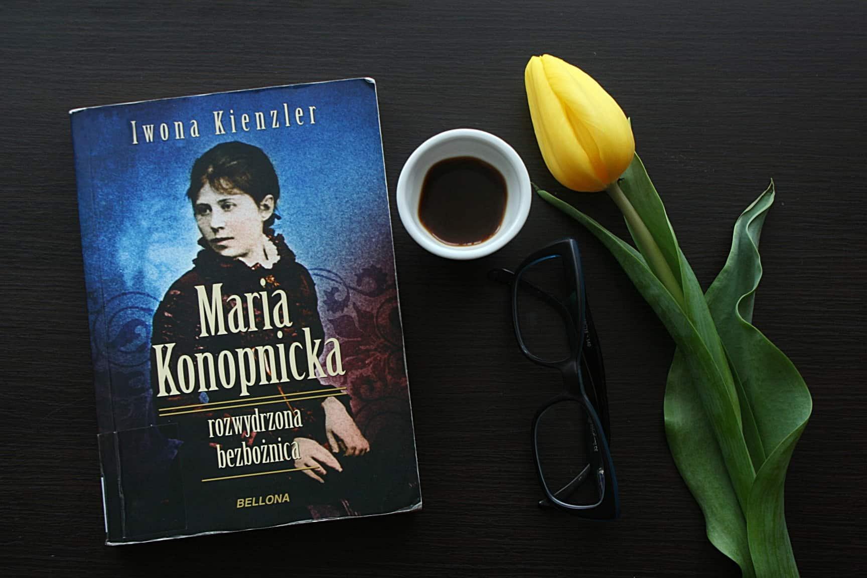 """#19 Książka do kawy – """"Maria Konopnicka. Rozwydrzona bezbożnica"""""""