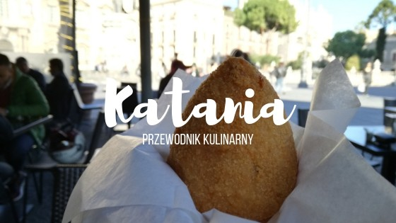 Katania – przewodnik kulinarny