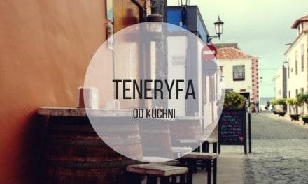 Teneryfa od kuchni, czyli co warto zjeść na Teneryfie