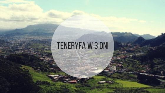 Trzy dni na Teneryfie – co warto zrobić?