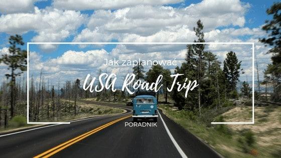 Jak zaplanować USA Road Trip? – poradnik