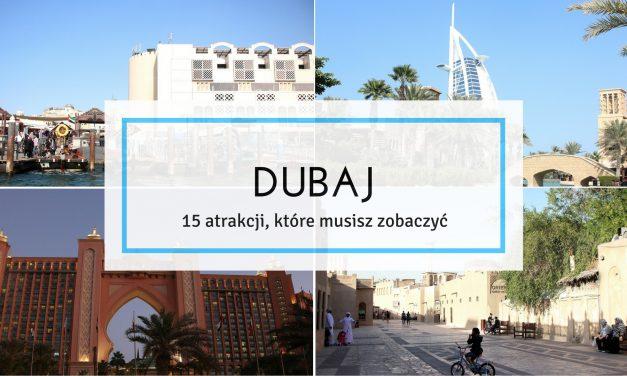 Dubaj – 15 atrakcji, które musisz zobaczyć