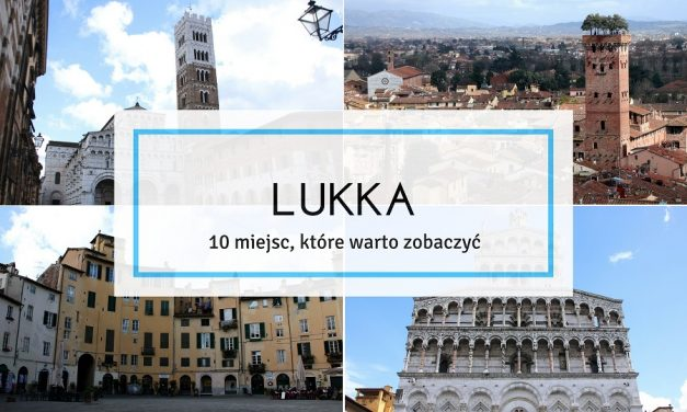 Lukka – co warto zobaczyć w mieście Pucciniego