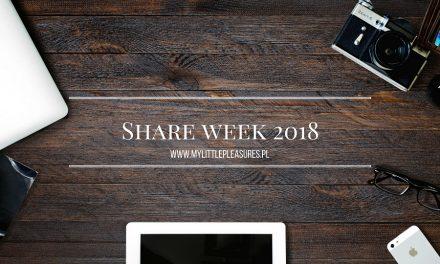 SHARE WEEK 2018, czyli blogi, które polecam