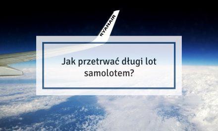 Jak przetrwać długi lot samolotem? – sprawdzone porady i wskazówki
