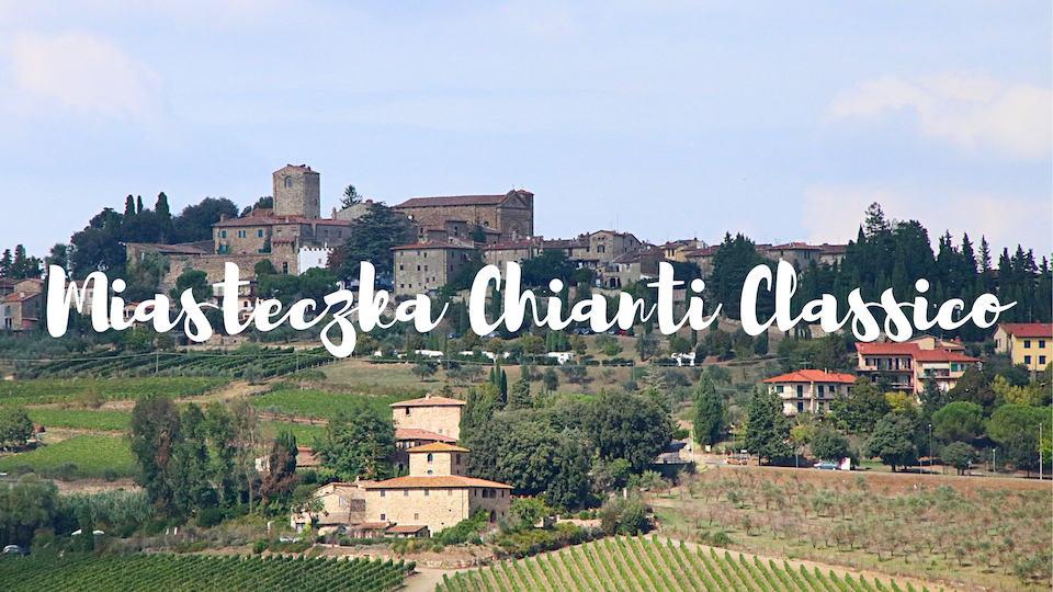 Toskania: najpiękniejsze miasteczka Chianti Classico