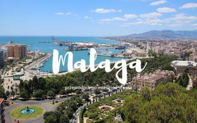 Malaga – (najlepszy!) przewodnik po Maladze, mieście Picassa