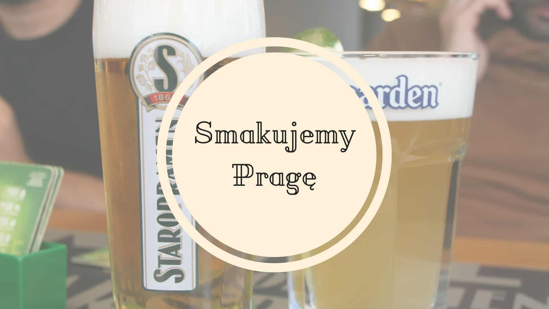 Smakujemy Pragę, czyli co i gdzie warto zjeść w Pradze