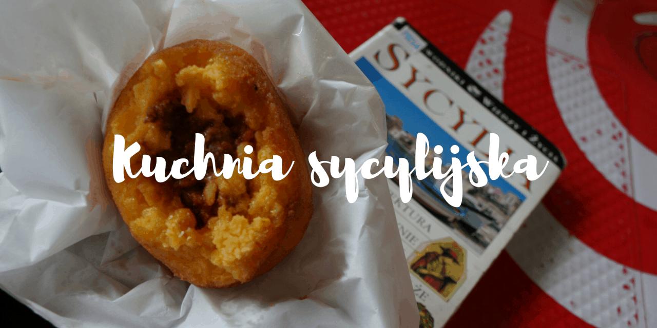 Kuchnia sycylijska, czyli co zjeść na Sycylii?