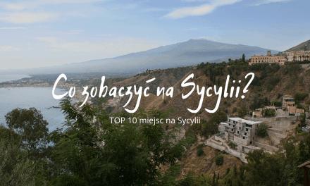 SYCYLIA: 10 miejsc, które musisz zobaczyć na Sycylii