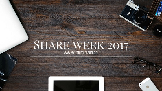 SHARE WEEK 2017 – moje ulubione blogi