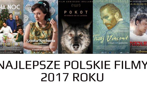 Najlepsze polskie filmy 2017 roku