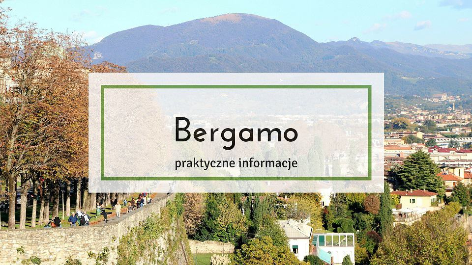 Bergamo – praktyczne informacje
