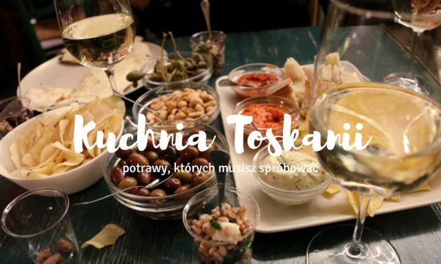 Kuchnia toskańska, czyli potrawy, których musisz spróbować