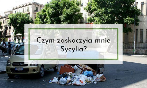 Oblicza Sycylii: Czym zaskoczyła mnie Sycylia?