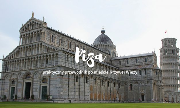 Piza – praktyczny przewodnik po mieście Krzywej Wieży