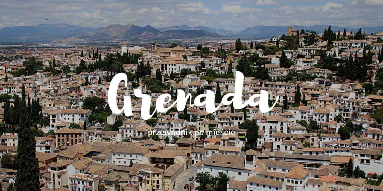 Grenada – przewodnik po mieście, co zobaczyć i gdzie zjeść
