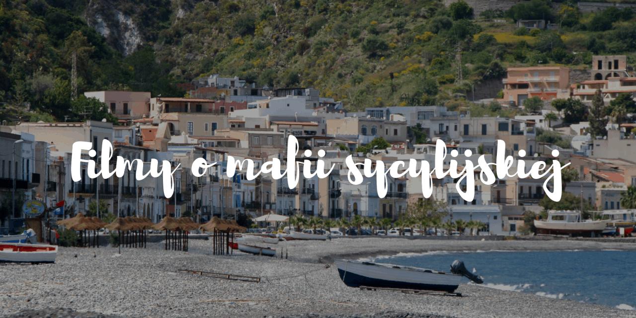 Najlepsze filmy o mafii sycylijskiej, które musisz zobaczyć