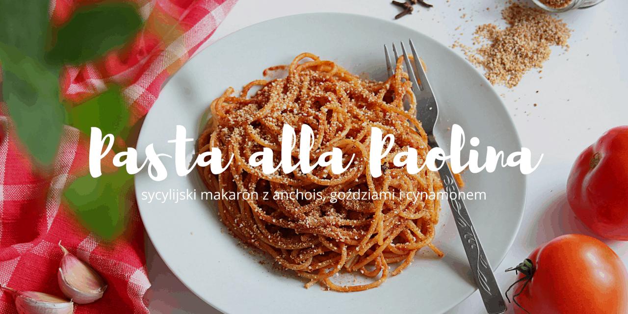 Pasta alla Paolina, sycylijski makaron.